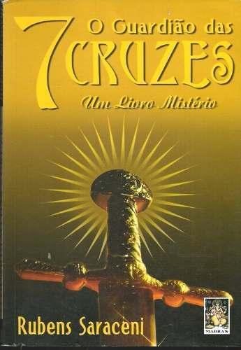 O Guardião das 7 Cruzes  by  Rubens Saraceni