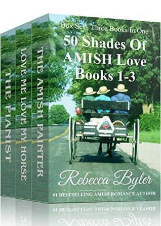 50 Shades Of Amish Love, Box Set, Books 1-3 (Amish Romance): (Three Books in One Box Set)  by  Rebecca Byler