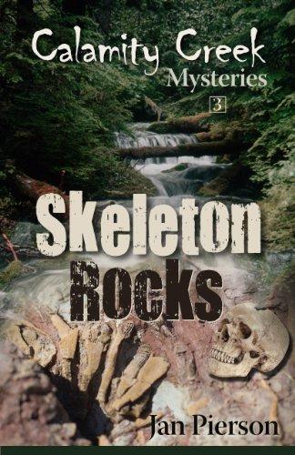 Skeleton Rocks: Calamity Creek Mysteries 3 Jan Pierson