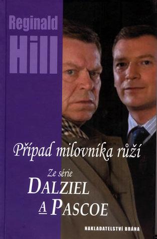 Případ milovníka růží  (Dalziel & Pascoe, #7)  by  Reginald Hill