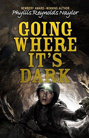 Going Where Its Dark Phyllis Reynolds Naylor