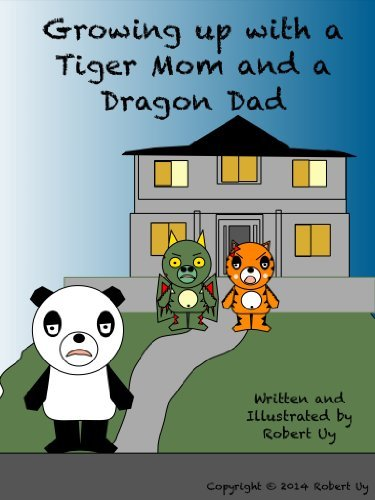 Growing up with a Tiger Mom and a Dragon Dad Robert Uy