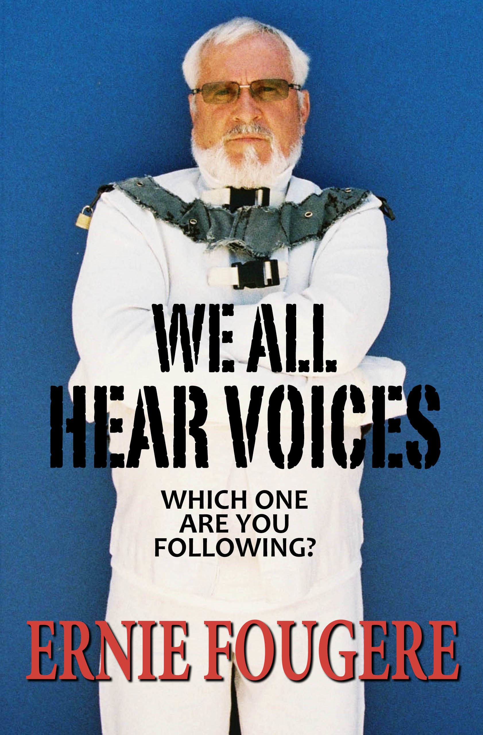 We All Hear Voices. Which One are You Following?  by  Ernie Fougere