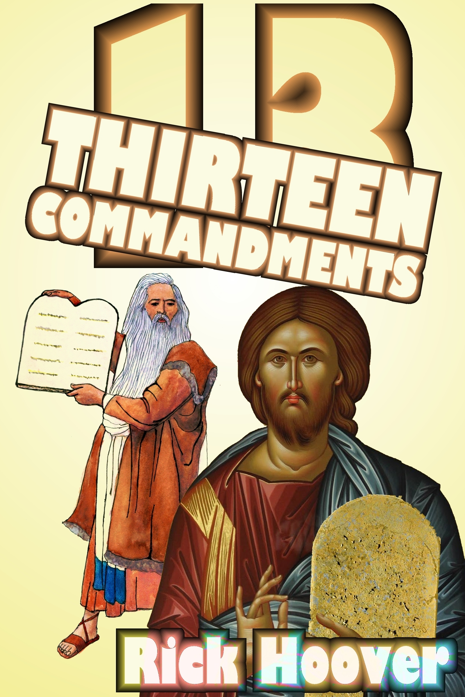 Thirteen Commandments Rick Hoover