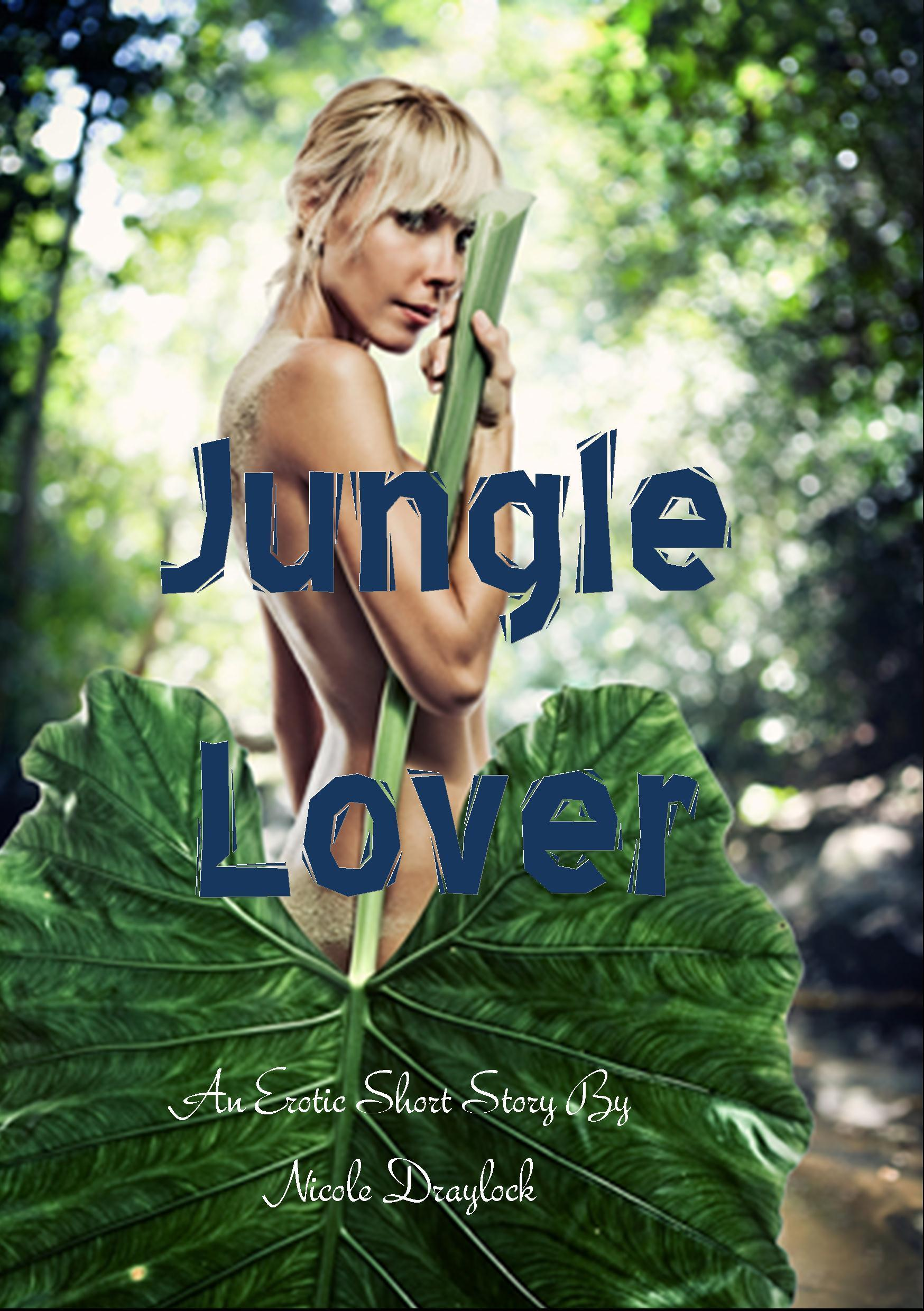 Jungle Lover  by  Nicole Draylock