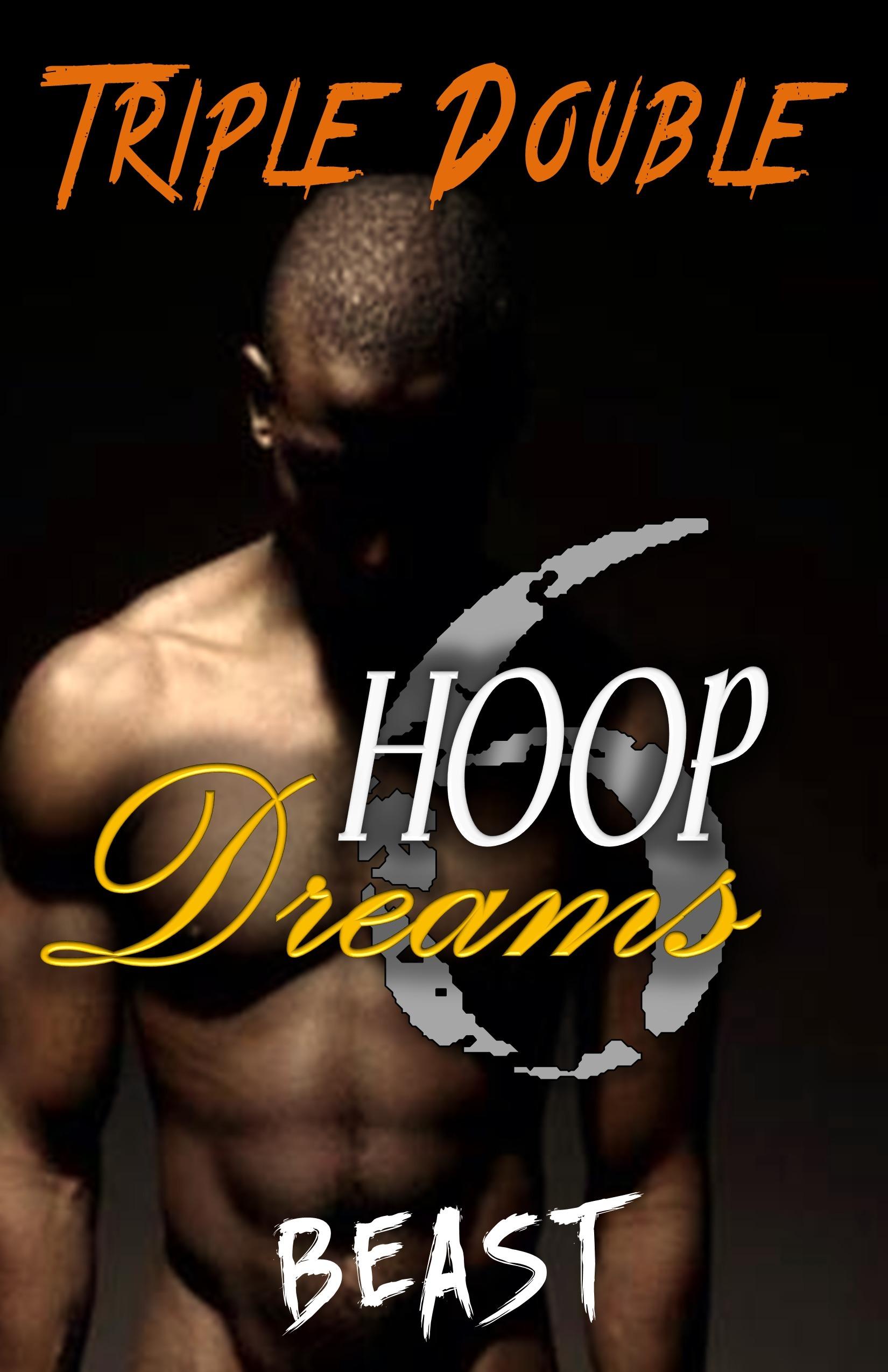 Triple Double (Hoop Dreams #6)  by  Beast