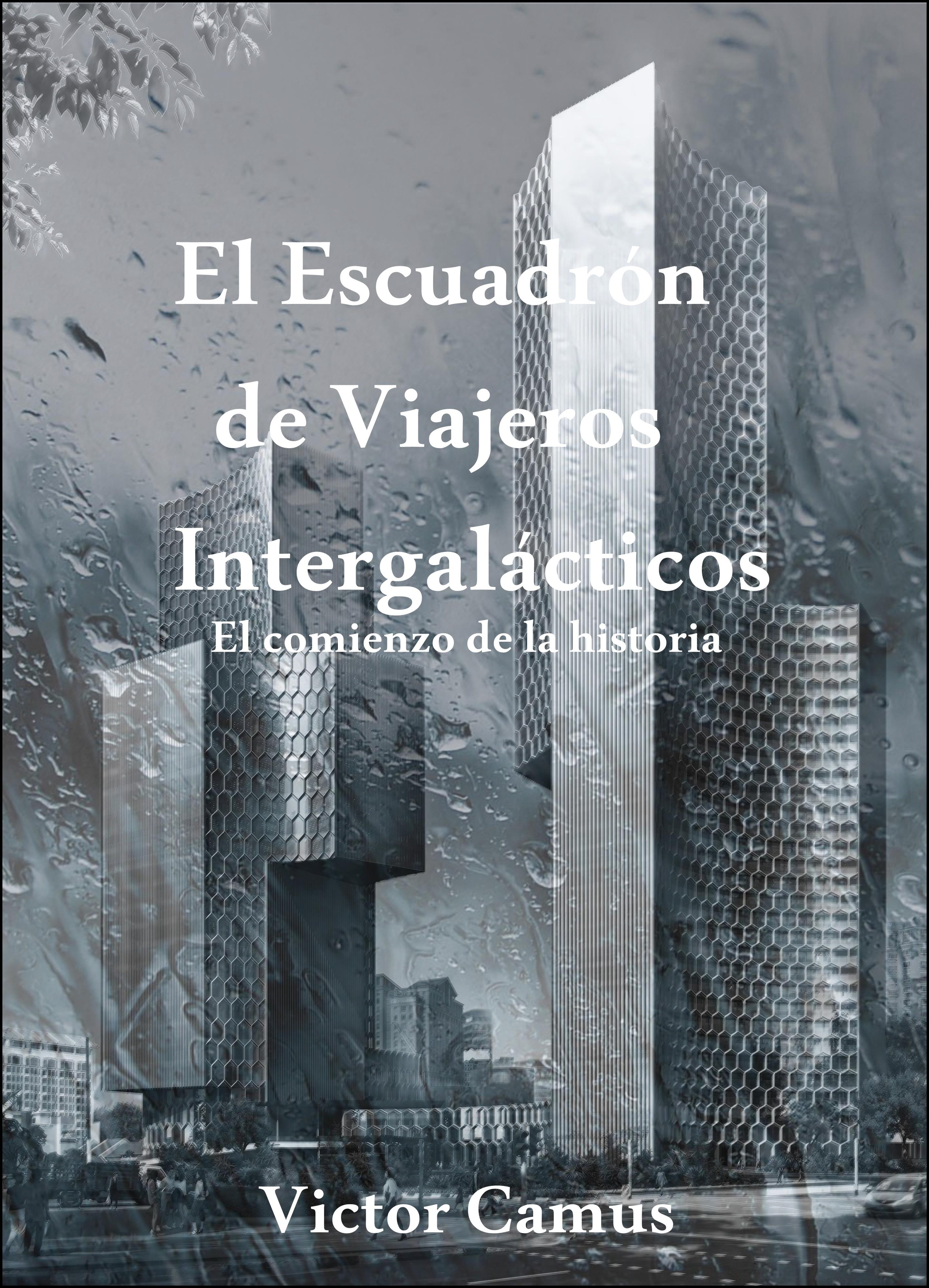 El Escuadrón de Viajeros Intergalácticos  by  Victor Camus, Jr