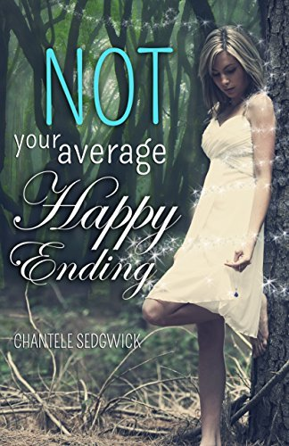Not Your Average Happy Ending (Not Your Average Fairy Tale Book 2) Chantele Sedgwick