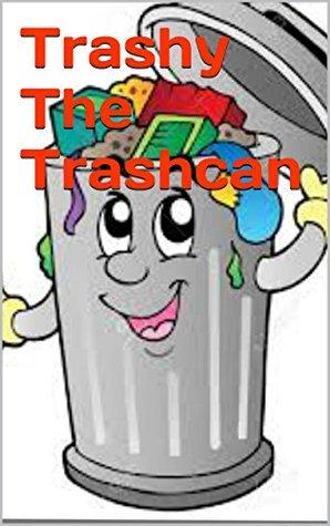 Trashy The Trashcan  by  Khwaish Arora