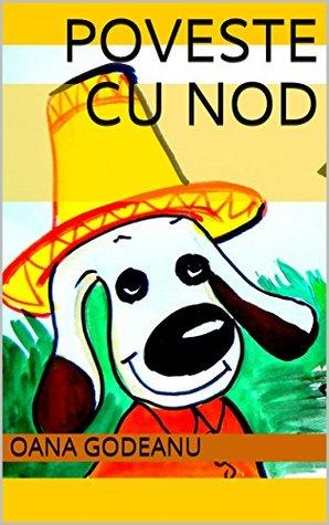 Poveste cu Nod (Pot citi/Easy readers (Level 1 - 100 words) Book 2) Oana Godeanu