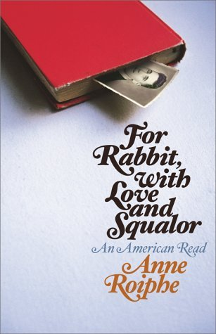 For Rabbit, with Love and Squalor: An American Read Anne Roiphe