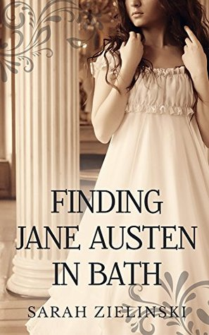 Finding Jane Austen in Bath Sarah Zielinski