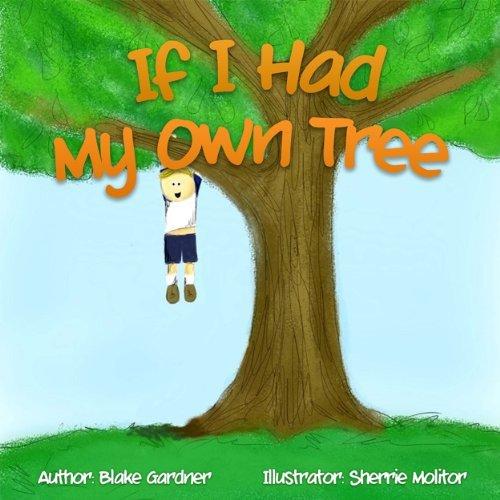 If I Had My Own Tree  by  Blake Gardner