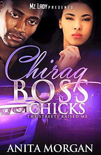 Chiraq Boss Bitches: The Streets Raised Me  by  Anita Morgan