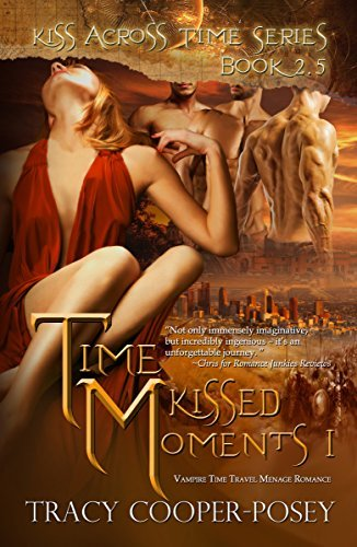 Time Kissed Moments 1 (Kiss Across Time #3) Tracy Cooper-Posey