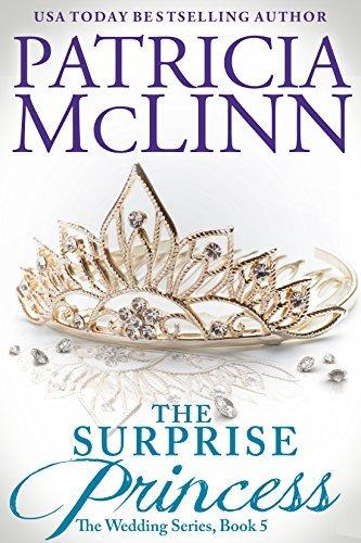 The Surprise Princess (The Wedding Series Book 5) Patricia McLinn