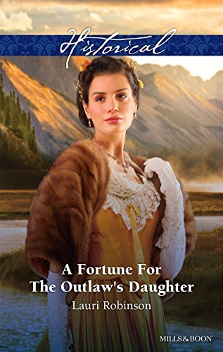A Fortune For The Outlaws Daughter  by  Lauri Robinson
