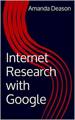 Internet Research with Google Amanda Deason