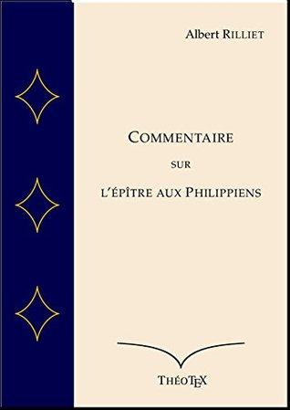 Commentaire sur lÉpître aux Philippiens  by  Albert Rilliet