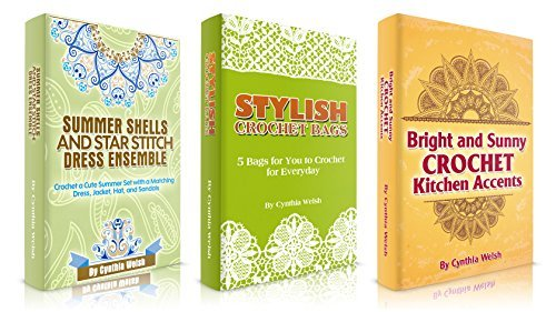 Crochet Garments: Box Set: Learn How to Crochet Dress Ensembles, Stylish Crochet Bags, and Kitchen Accents Cynthia Welsh