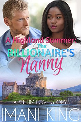 A Highland Summer: The Billionaires Nanny Imani King