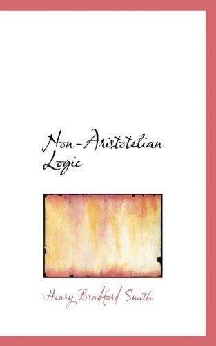 Non-Aristotelian Logic  by  Henry Bradford Smith