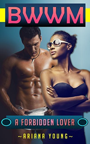 A Forbidden Lover: BWWM  by  Ariana Young