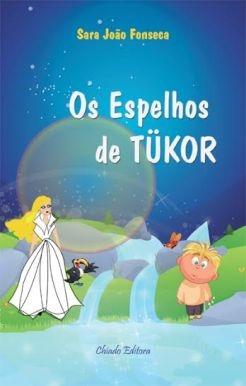 Os Espelhos de Tükor Sara João Fonseca