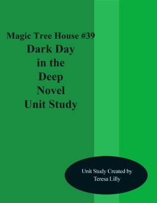 Magic Tree House #39 Dark Day in the Deep Sea Novel Unit Study  by  Teresa Lilly