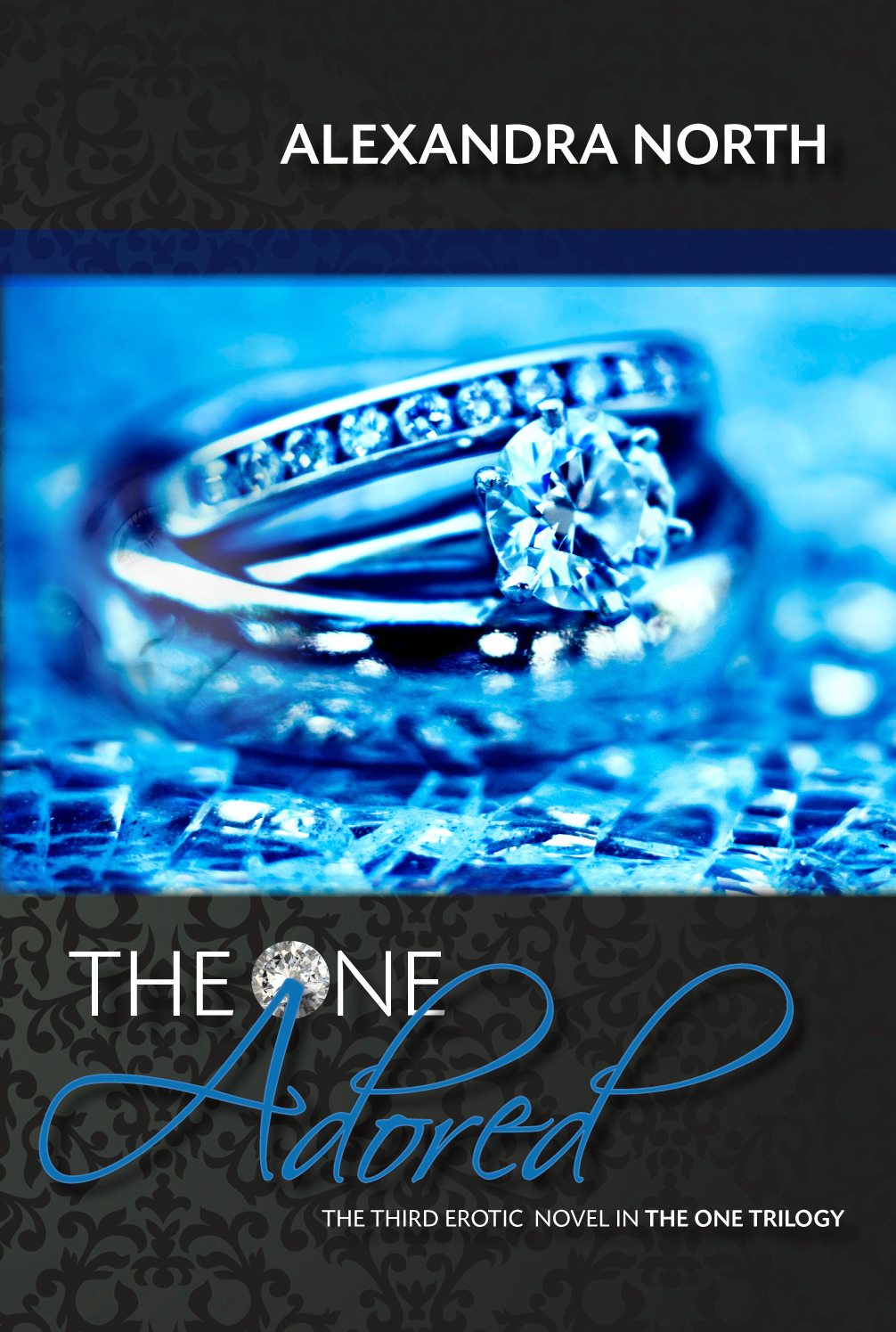 The One Adored - Book 3 in The One Trilogy  by  Alexandra North