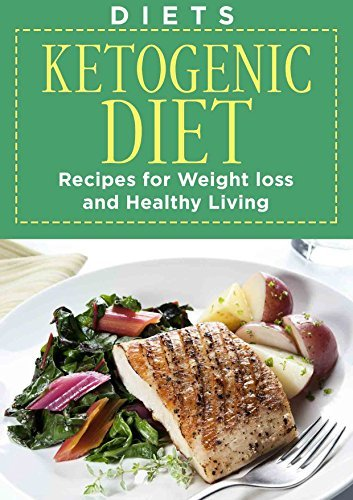 DIETS: KETOGENIC DIET, Recipes for WEIGHT LOSS and HEALTHY LIVING (ketogenic, ketogenic diet recipes, low carbs, low carbs recipes, ketogenic recipes, ketogenic cookbook, high fat diet)  by  Tina Miller