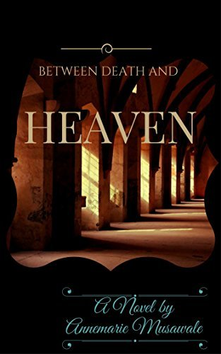Between Death and Heaven (Child of Destiny Book 1)  by  Annemarie Simiyu