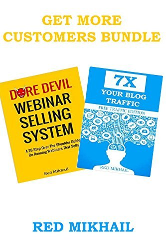 GET MORE CUSTOMERS BUNDLE: WEBINAR SELLING SYSTEM and TRAFFIC GETTING SYSTEM - 2 in 1 Red Mikhail
