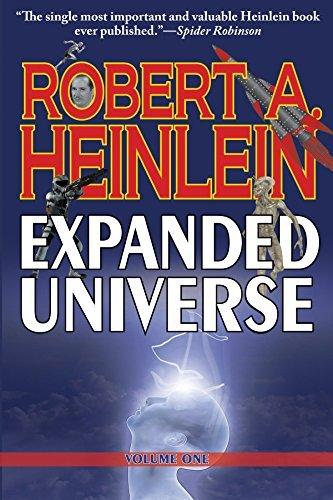 Robert Heinleins Expanded Universe: Volume One  by  Robert A. Heinlein