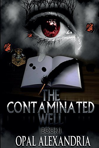 The Contaminated Well: Book 1  by  Opal Alexandria