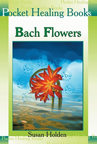 Bach Flowers (Pocket Healing Books Book 2)  by  Susan Holden