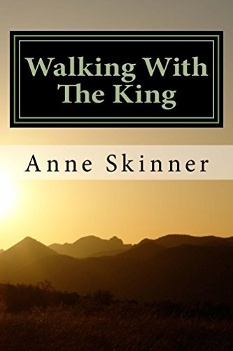 Walking With The King Anne Skinner