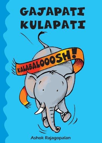 Gajapati Kulapati Kalabaloosh! Ashok Rajagopalan