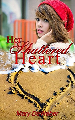 Her Shattered Heart (Relations of the Heart Series Book 2)  by  Mary DeWeber