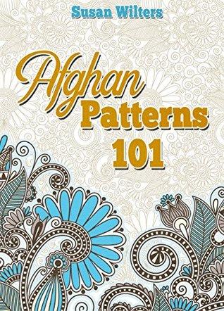 Crochet: Afghan Patterns 101  by  Susan Wilters