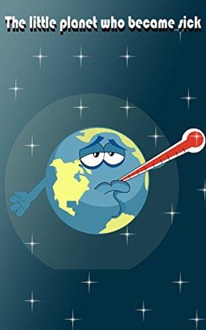 The Little Planet Who Became Sick Emil Franzén