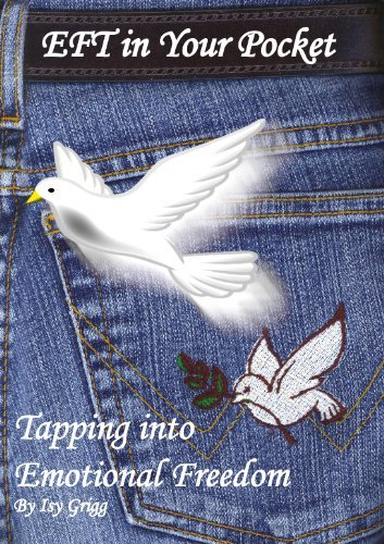 EFT In Your Pocket: Tapping Into Emotional Freedom  by  Isy Grigg
