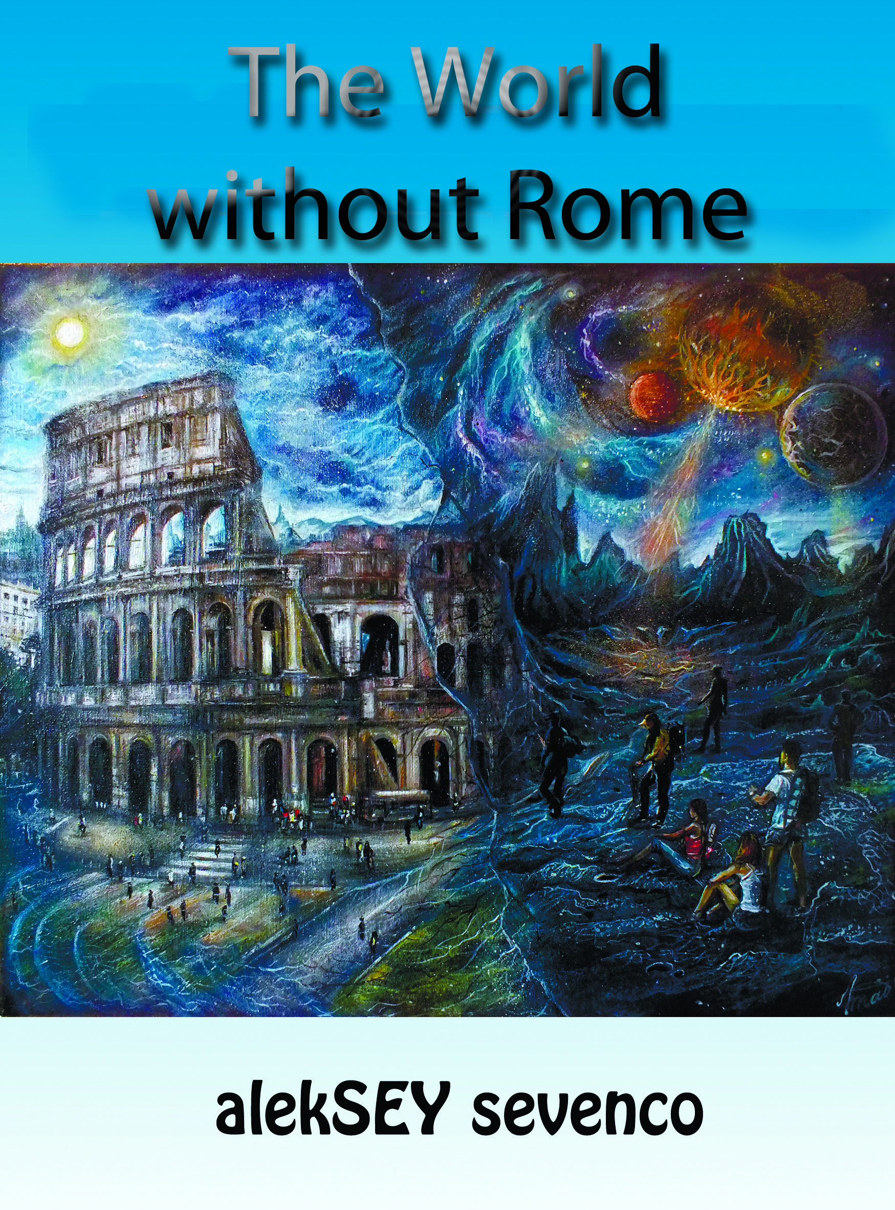 The World Without Rome Aleksey Sevenco