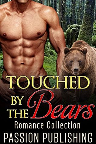 ROMANCE: Touched  by  the Bears (BBW New Adult Paranormal Shapeshifter Romance Collection) (New Adult Contemporary Shapeshifter Romance Short Stories Collection) by Passion Publishing