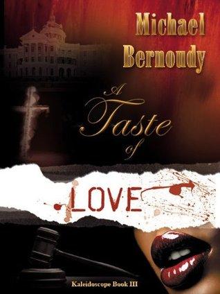 Taste of Love (Kaleidoscope Book 3)  by  Michael Bernoudy