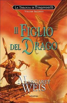 Il Figlio del Drago (The Dragonvarld Trilogy, #2) Margaret Weis