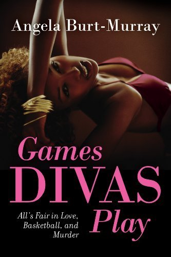 Games Divas Play (A Diva Mystery Novel) Angela Burt-Murray