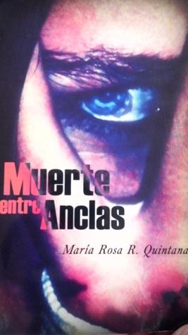 Muerte entre anclas  by  María Rosa R. Quintana