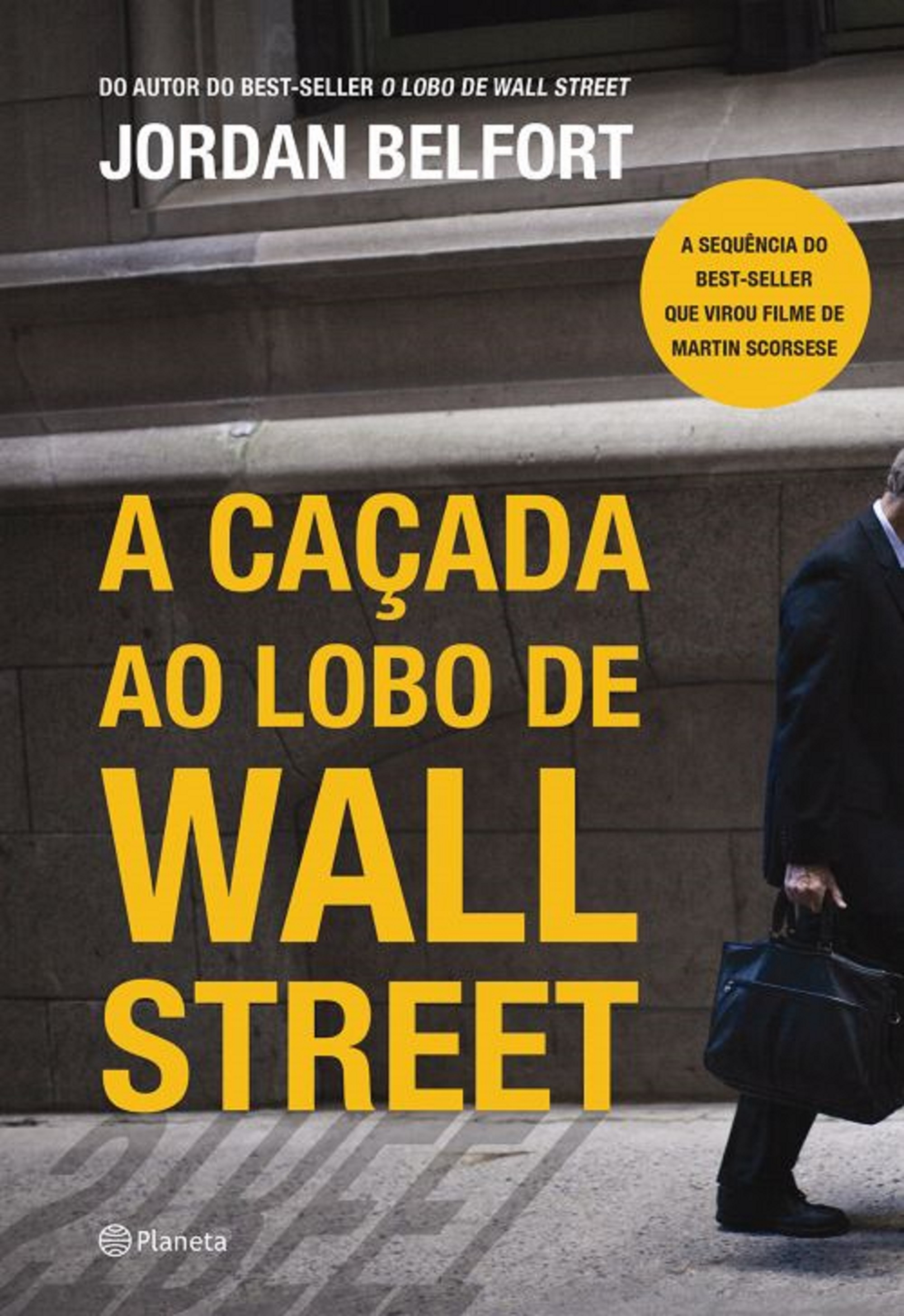 A caçada ao Lobo de Wall Street (The Wolf Of Wall Street, #2)  by  Jordan Belfort