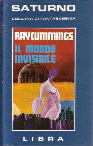 Il Mondo Invisibile Ray Cummings